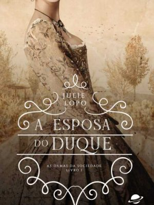 A ESPOSA DO DUQUE – Damas da Sociedade vol. 1
